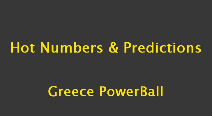 Greece Powerball Hot Numbers and Predictions: Sunday, 19 August 2018 | Latest Lotto