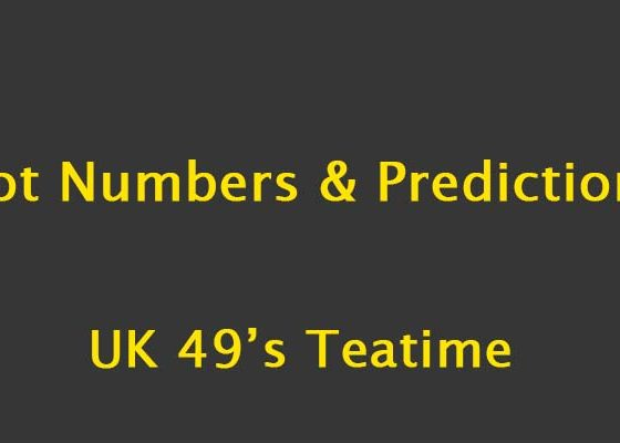UK 49's Teatime Hot Numbers and Predictions